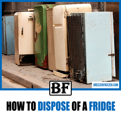 How To Dispose Of A Fridge
