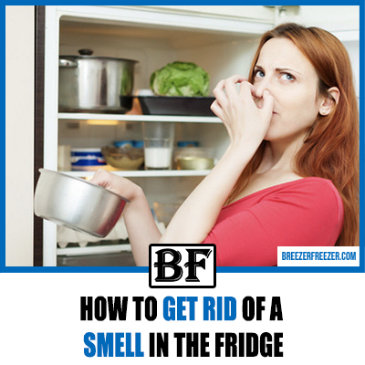 How To Get Rid Of A Smell In The Fridge