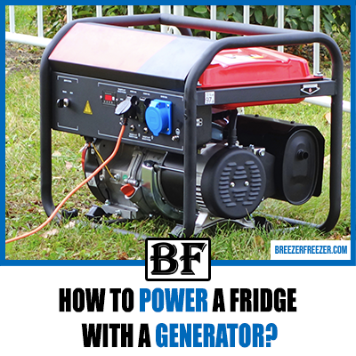 How to power a fridge with a generator